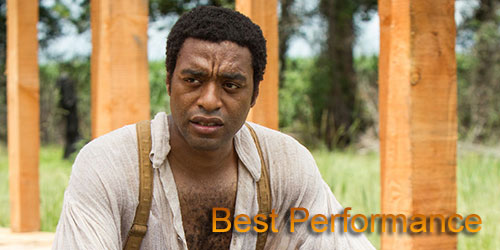 Andrew - Best Performance - Chiwetel Ejiofor - 12 Years as a Slave