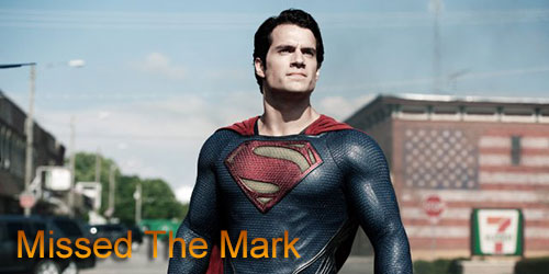 Marc - Missed the Mark - Man of Steel